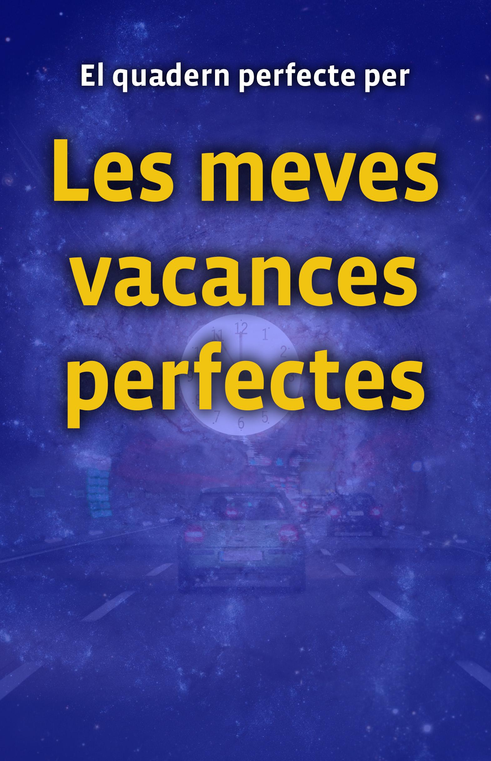 Quadern Les Meves Vacances Perfectes-blau