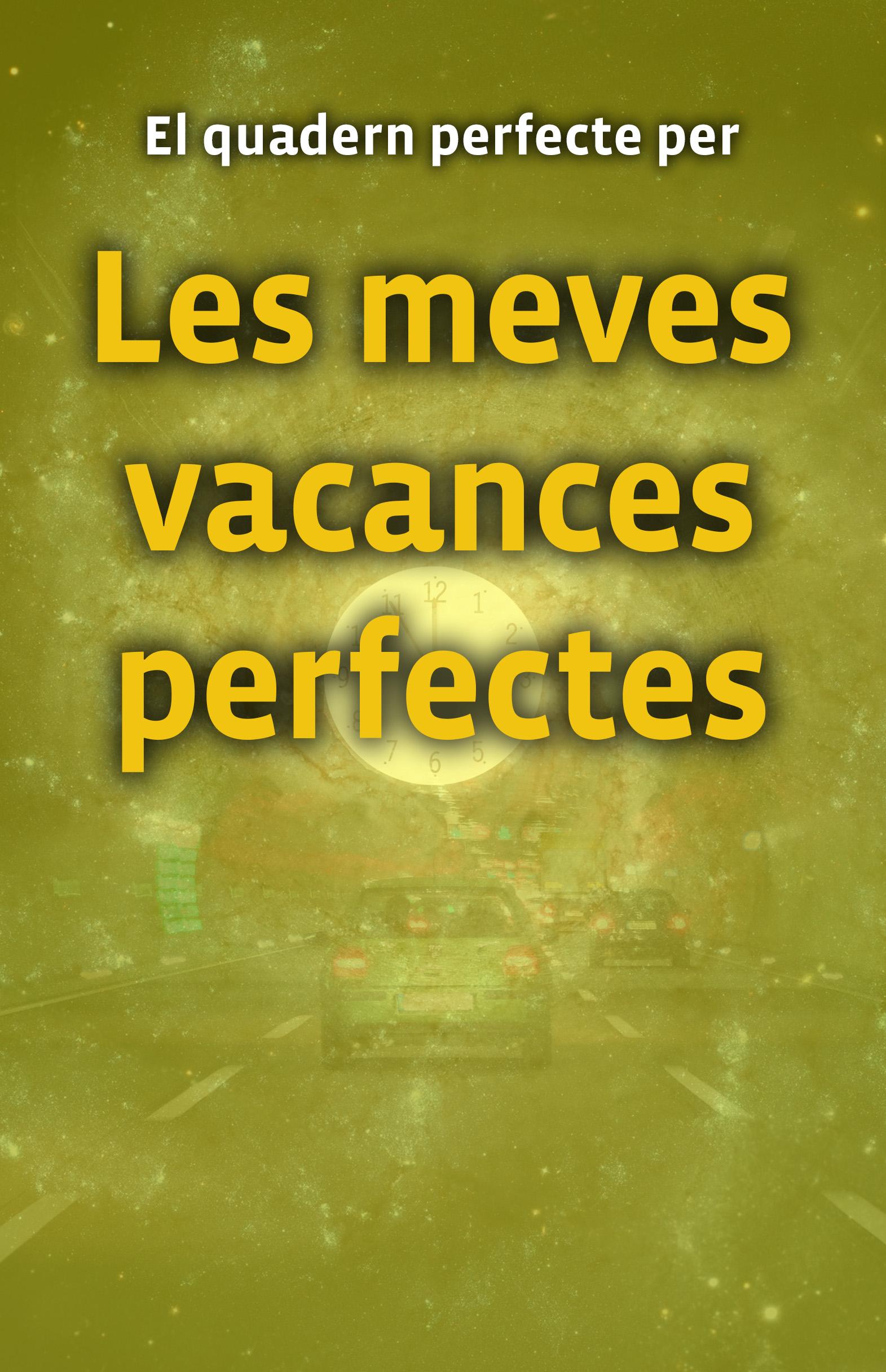 Quadern Les Meves Vacances Perfectes-groc