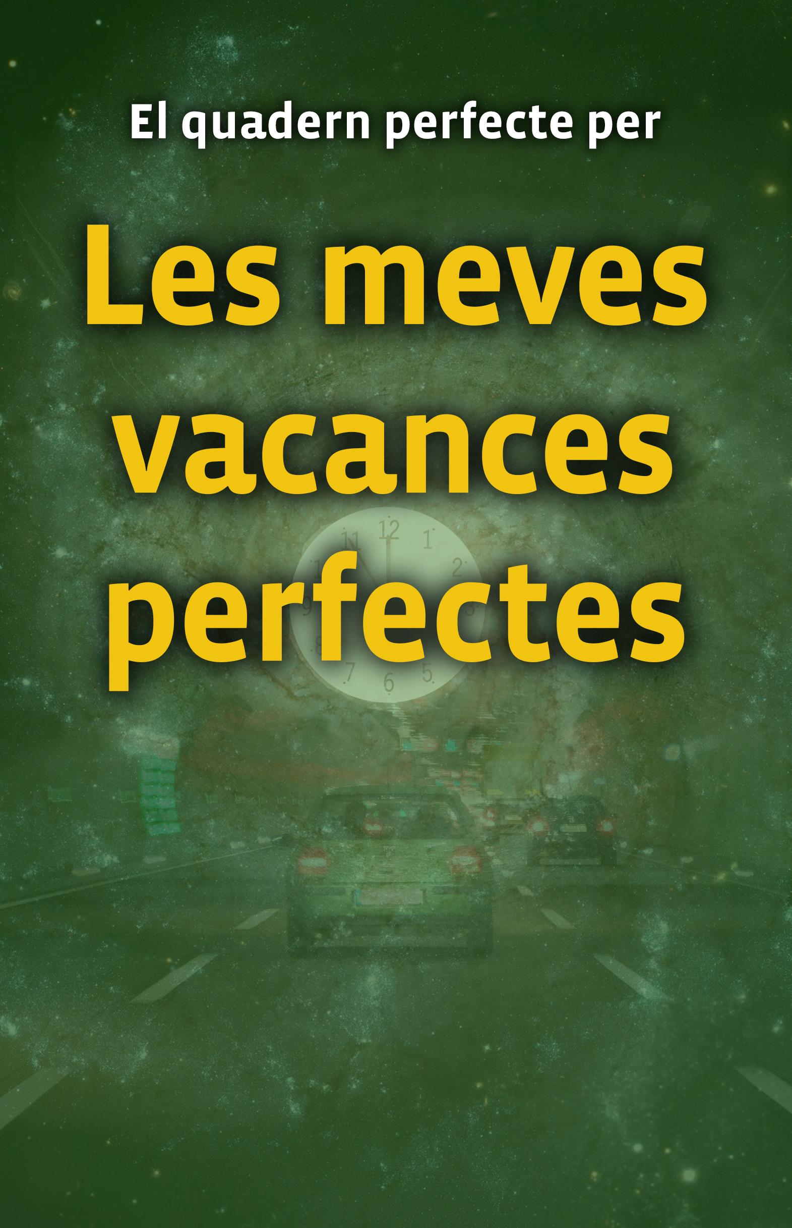 Quadern Les Meves Vacances Perfectes-verd