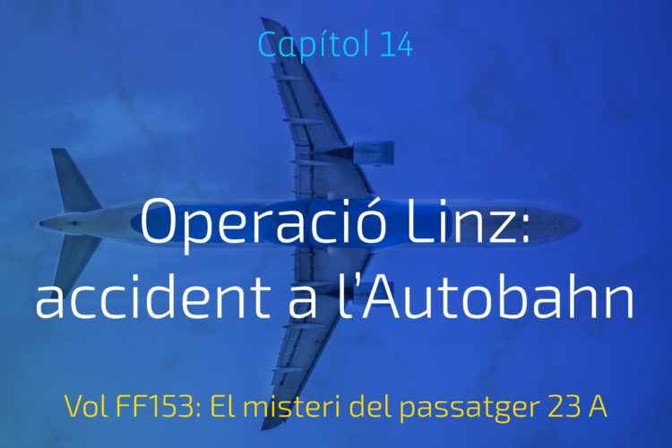Operació Linz: Accident a l'Autobahn